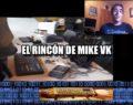 El rincón de Mike VK: Primera entrega