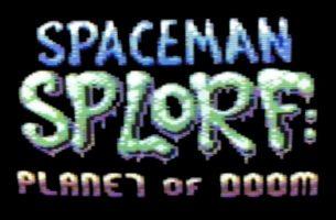SPACEMAN SPLORF: Planet of Doom